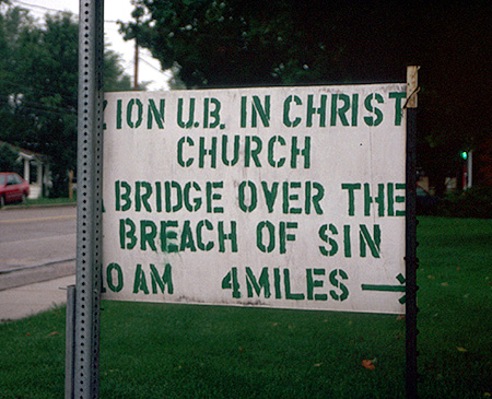 A favorite sign near Shannon's old house in rural Ohio.  (2003)