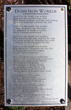 Plaque with Dumb Iron Worker poem.  At what I call the Iron Worker Memorial near Cook Inlet in Anchorage, Alaska.  (2007)